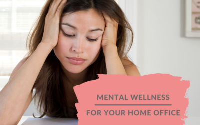 Mental Wellness For Your Home Office
